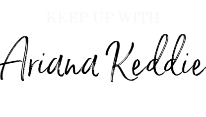 Keep up with Ariana Keddie ..